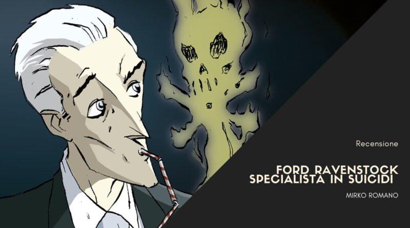 Ford Ravenstock – Specialista in suicidi